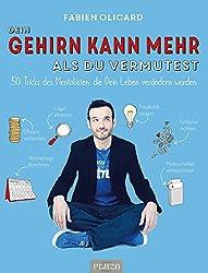 Dein Gehirn kann mehr, als Du vermutest: 50 Tricks des Mentalisten, die Dein Leben verändern werden (German Edition)