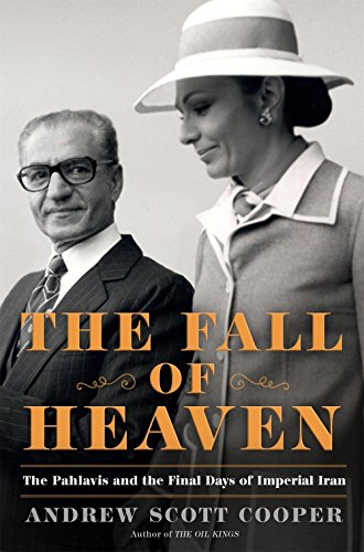 The Fall of Heaven : The Pahlavis and the Final Days of Imperial Iran par Andrew Scott Cooper