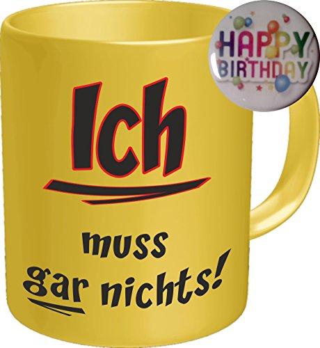 sse+Button: Kids & Teenager Tasse: ICH MUSS GAR NICHTS Premium Geschenk Tasse Keramik, Original RAHMENLOS® in Geschenkbox + Button Happy Birthday (Kid Tassen)