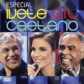 Especial Ivete Gil Caetano