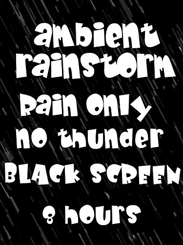 ambient-rainfall-rain-only-no-thunder-black-screen-8-hours