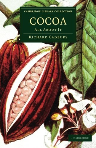 Cocoa: All about It (Cambridge Library Collection - Botany and Horticulture) 1st edition by Cadbury, Richard (2014) Paperback