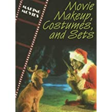 Movie Makeup, Costumes, and Sets (Making Movies)
