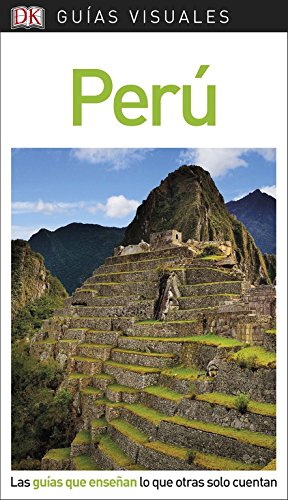 Guía Visual Perú: Las guías que enseñan lo que otras solo cuentan (GUIAS VISUALES) por Varios autores