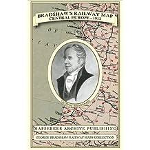 Bradshaw's Railway Map Central Europe 1913 (George Bradshaw Railway Maps Collection) by George Bradshaw (2013-02-15)