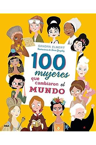 Descargar gratis 100 mujeres que cambiaron el mundo de Sandra Elmert