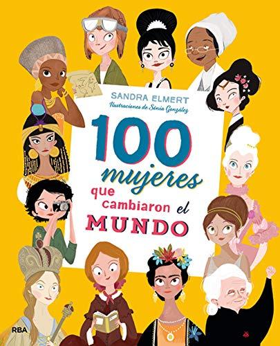 100 mujeres que cambiaron el mundo (NO FICCION INFANTIL) por Sandra Elmert