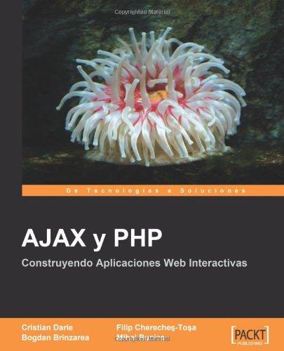 Ajax y PHP: Construyendo Aplicaciones Web Interactivas por Filip Chereches-Tosa