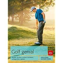 Golf genial: Anders denken, anders trainieren, erfolgreicher spielen von Jonas Kölbing (28. Mai 2014) Gebundene Ausgabe