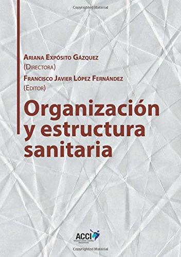Organización y estructura sanitaria (Gestión y atención sanitaria) por Ariana Expósito Gázquez