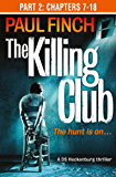 The Killing Club (Part Two: Chapters 7-18) (Detective Mark Heckenburg, Book 3)