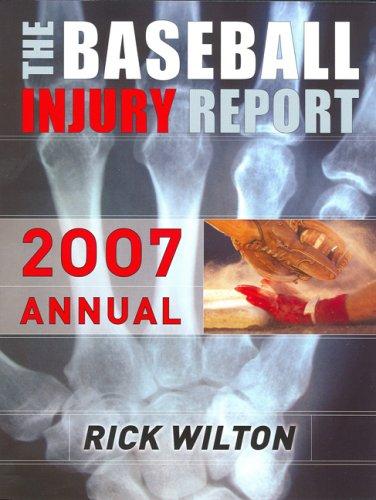 Baseball Injury Report Annual 2007 por Rick Wilton