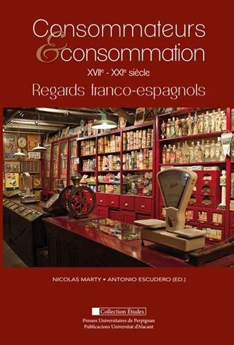 Consommateurs & consommation XVIIe-XXIe siècle : Regards franco-espagnols