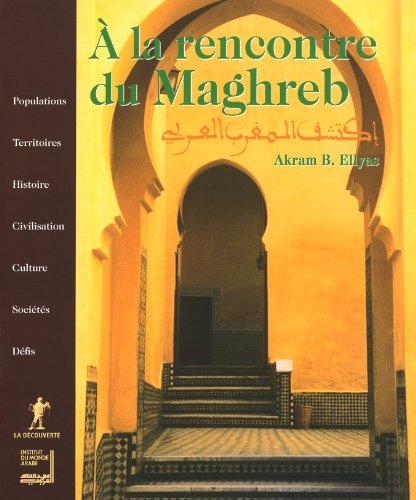 A la rencontre du Maghreb par Akram B. Ellyas