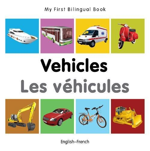 My First Bilingual Book - Vehicles - English-French par Milet