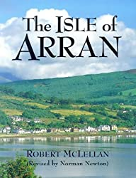 By Robert McLellan - The Isle of Arran (Pevensey Island Guides) (4th Revised edition)