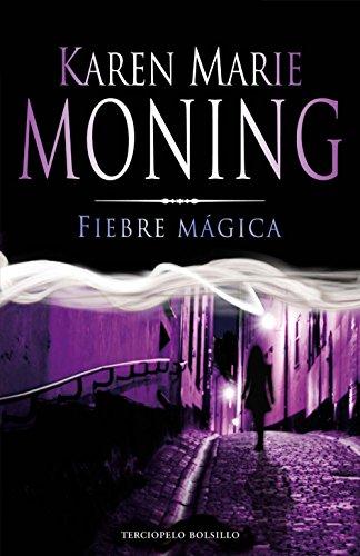 Fiebre mágica (Serie Fiebre nº 3) por Moning Karen Marie