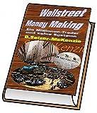 Wallstreet Money Making – ein Millionentrader und seine Systeme: Wallstreet Money Making – ein Millionentrader und seine Systeme