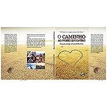 O Caminho ao nosso encontro: O Universo conspira a favor do amor (Portuguese Edition)