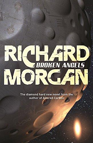 Broken Angels: Netflix Altered Carbon book 2 (GOLLANCZ S.F.)