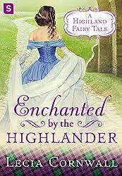 Enchanted by the Highlander (A Highland Fairytale)