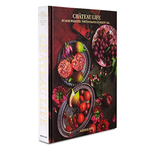 Chateau Life: Cuisine and Style in the French Countryside por Jane Webster