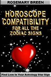 Horoscope Compatibility Book For All The Zodiac Signs (How To Find Love In Your Astrology Star Sign 1) (English Edition)