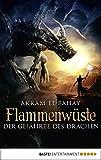 Flammenwüste - Der Gefährte des Drachen: Roman (Arnurs Drachen 3)