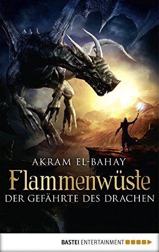 Flammenwüste - Der Gefährte des Drachen: Roman (Arnurs Drachen 3) (Hobbit Kindle El)