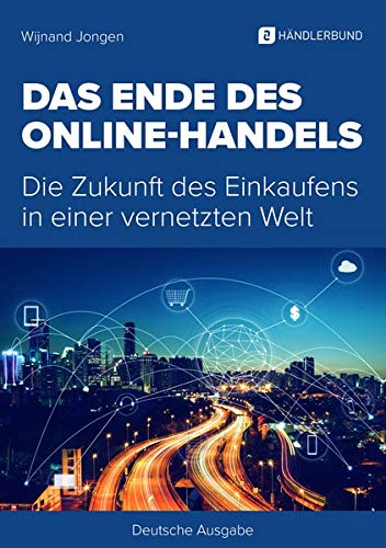 Das Ende des Online-Handels: Die Zukunft des Einkaufens in einer vernetzten Welt