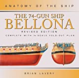 The 74-Gun Ship Bellona (Anatomy of the Ship) by Brian Lavery (2010-04-06)