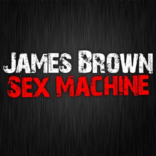 Sex Machine (Machine Brown-sex)