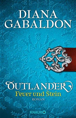 Outlander - Feuer und Stein: Roman (Die Outlander-Saga, Band 1)