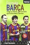 Image de Fórmula Barça: Viatge a l'interior d'un equip que ha descobert l'eternitat (Fora de Joc)