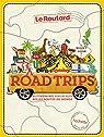 Road Trips, 40 itinéraires sur les plus belles routes du monde par Guide du Routard