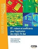 RT : valeurs et coefficients pour l'application des règles Th-Bat: Parois vitrées - Parois opaques - Ponts thermiques