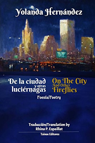 De la ciudad y otras luciernagas: On the city and other fireflies