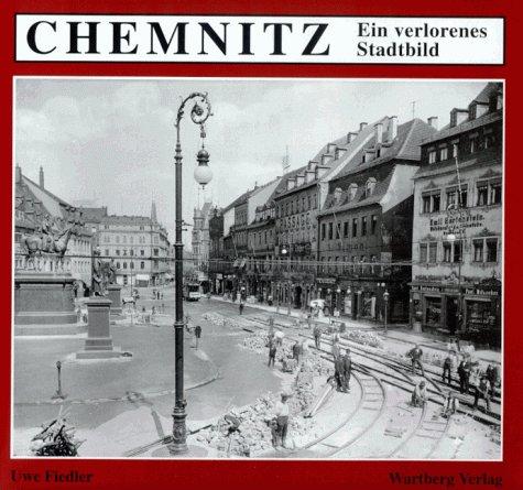 Chemnitz, Ein verlorenes Stadtbild