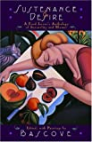 Sustenance and Desire: A Food Lover's Anthology of Sensuality and Humor