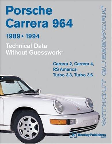 Without Guesswork: Porsche Carrera 89-94 Tecnician's Handbook