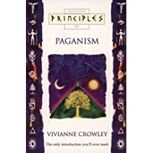 Paganism: The only introduction you'll ever need (Principles of)
