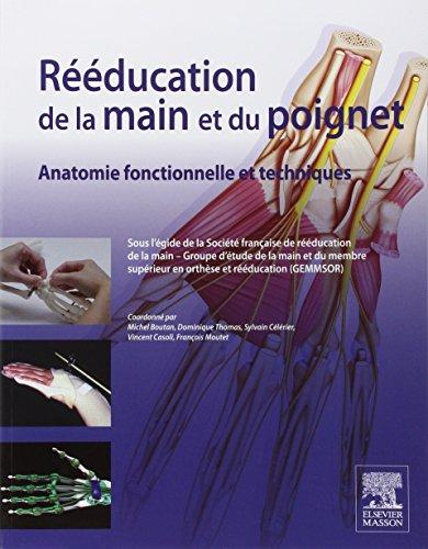 Rééducation de la main et du poignet: Anatomie fonctionnelle et techniques par Société française de rééducation de la main