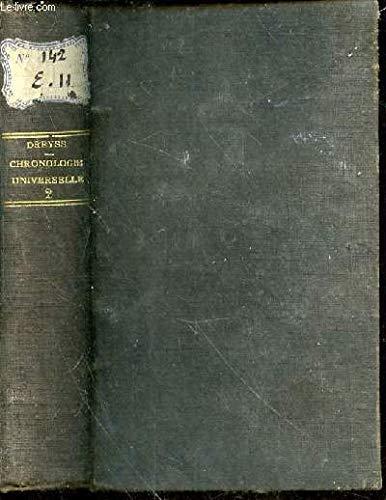 Chronologie universelle suivie de listes chronologiques et de tableaux généralogiques. Seconde partie par DREYSS Ch.