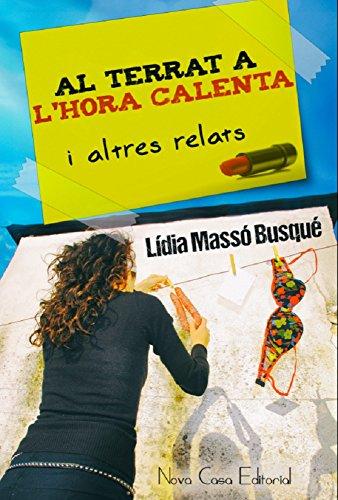 Al terrat a l'hora calenta i altres relats (Catalan Edition) por Lídia Massó Busqué