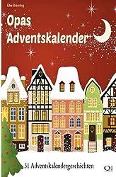 Opas Adventskalender: 31 Adventskalendergeschichten