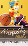 Perfectly Oblivious (The Perfect Series Book 1)