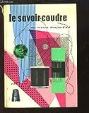 LE SAVOIR-COUDRE - L'ASSEMBLAGE - LE FINI - LES SECRETS DU METIERS