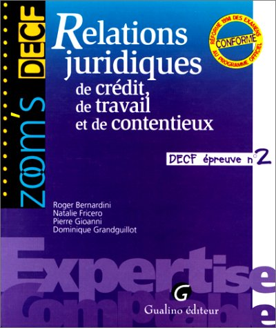 DECF épreuve numéro 2 : Relations juridiques de crédit, de travail et de contentieux