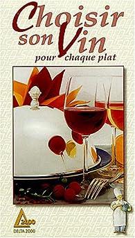 Choisir son vin : pour chaque plat par Christian Metzelard