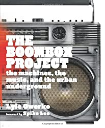 The Boom Box Project: The Machines, the Music, and the Rise of Hip-Hop